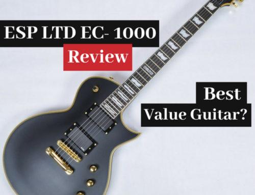 ESP LTD EC-1000 Deluxe Guitar Review (2019) – The Best Value Guitar?