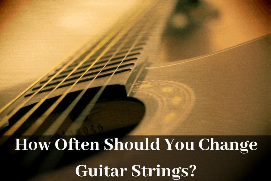 How Often Should You Change Guitar Strings?
