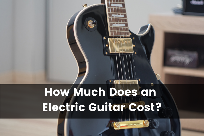 How Much Does an Electric Guitar Cost?
