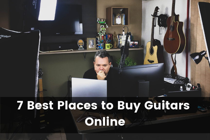7 Best Places to Buy Guitars Online