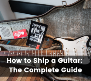 How to Ship a Guitar: The Complete Guide