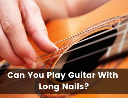 Can You Play Guitar With Long Nails?