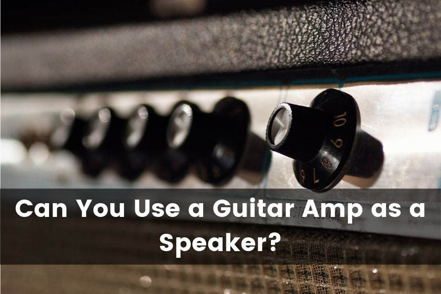 Can You Use a Guitar Amp as a Speaker