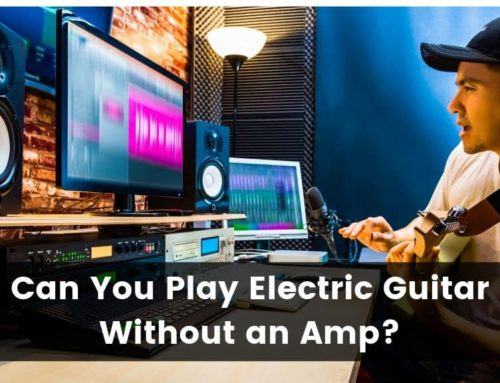 Can You Play Electric Guitar Without an Amp?