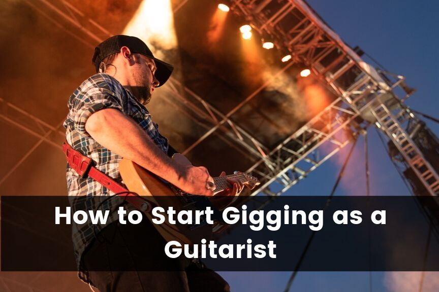 How to Start Gigging as a Guitarist