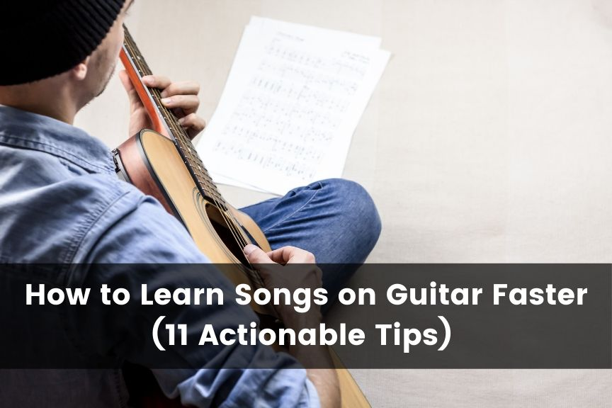 How to Learn Songs on Guitar Faster