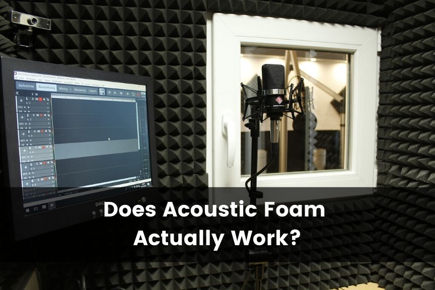 Does Acoustic Foam Work