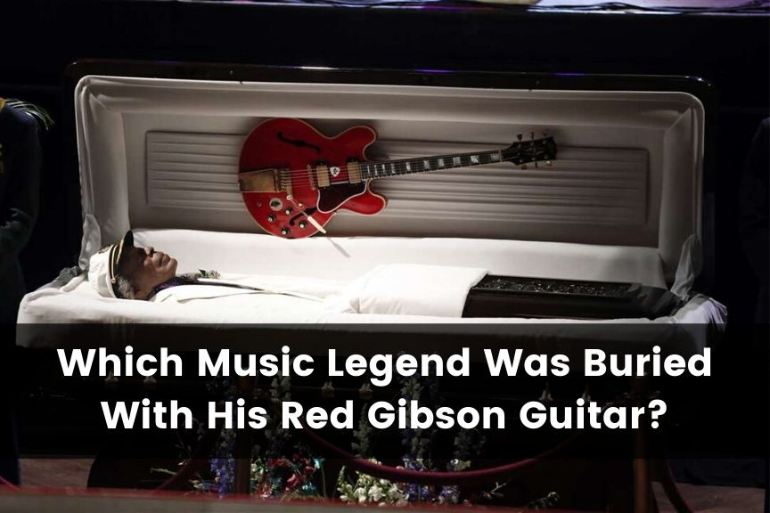 Which Music Legend Was Buried With His Red Gibson Guitar