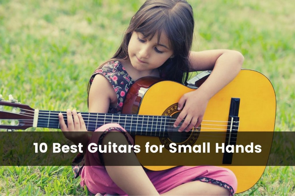 Best Guitar for Small Hands