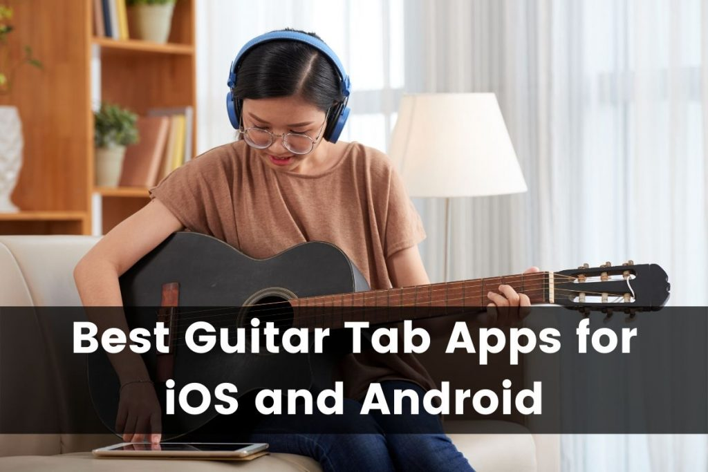 Best Guitar Tab Apps for iOS and Android