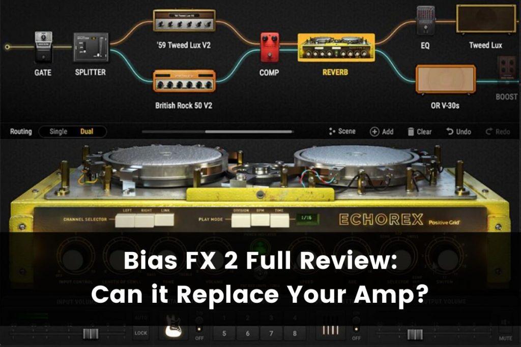 Bias FX 2 Full Review