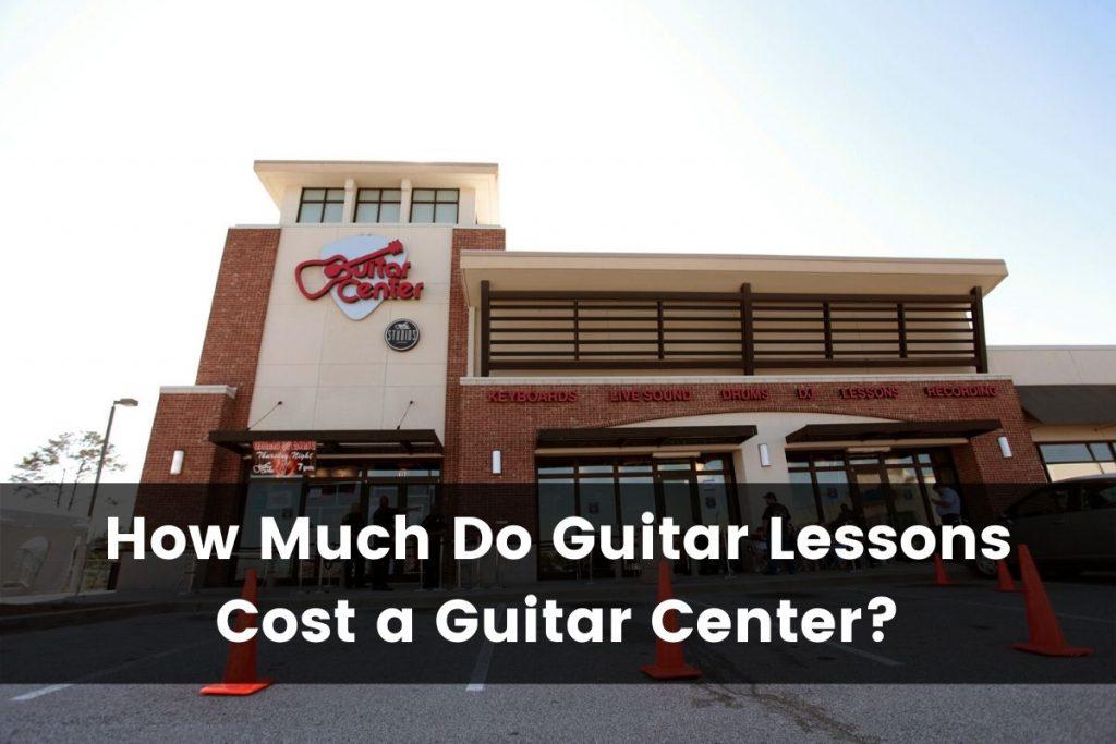 How Much Do Guitar Lessons Cost at Guitar Center