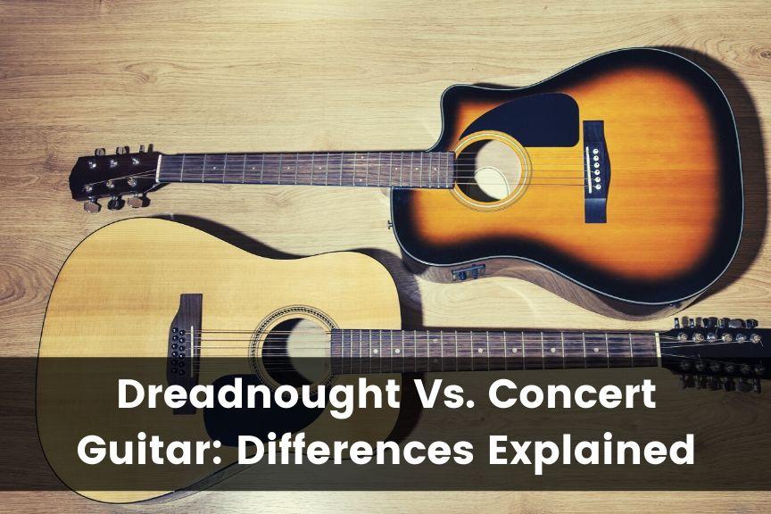 Dreadnought Vs Concert Guitars