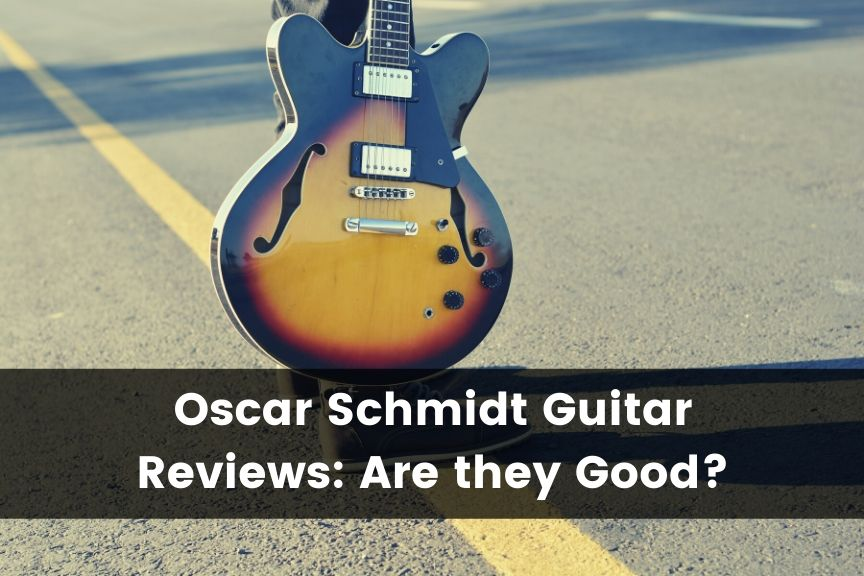 Oscar Schmidt Guitar Reviews